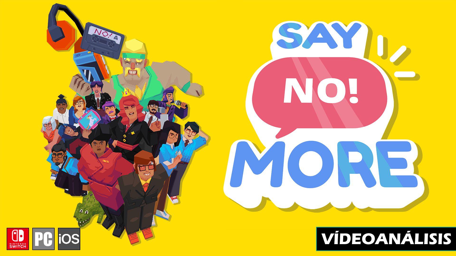 Vídeo análisis de Say No! More